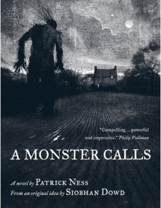 A Monster Calls- Patrick Ness and Siobhan Dowd.
