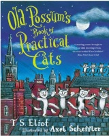 Old Possum's Book of Practical Cats – T. S. Eliot