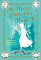 Review: A Most Improper Magick (Kat Stephenson #1) – StephanieBurgis