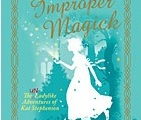 Review: A Most Improper Magick (Kat Stephenson #1) – Stephanie Burgis